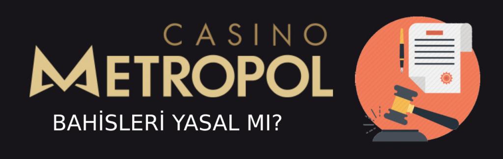 casino-metropol-bahisleri-yasal-mi