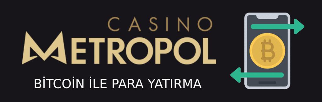 casino-metropol-bitcoin-ile-para-yatirma