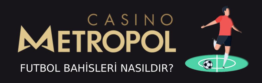 casino-metropol-futbol-bahisleri-nasildir